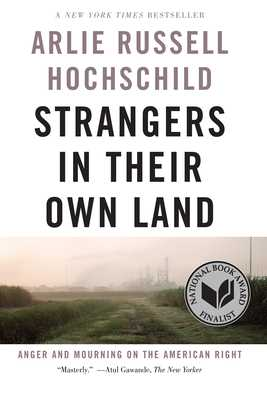 Strangers in Their Own Land: Anger and Mourning on the American Right - Russell Hochschild, Arlie