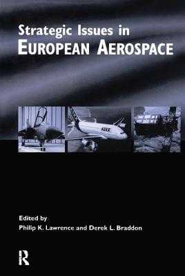 Strategic Issues in European Aerospace - Lawrence, Philip, and Braddon, Derek