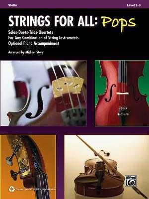 Strings for All -- Solo-Duet-Trio-Quartet with Optional Piano Accompaniment: Violin - Alfred Publishing, and Story, Michael (Composer)