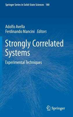 Strongly Correlated Systems: Experimental Techniques - Avella, Adolfo (Editor), and Mancini, Ferdinando (Editor)