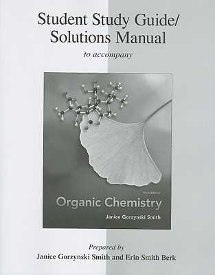 Student Study Guide/Solutions Manual to Accompany Organic Chemistry - Smith, Janice Gorzynski, Dr., and Berk, Erin Smith (Prepared for publication by)