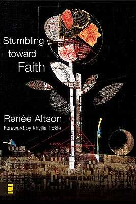 Stumbling Toward Faith - Altson, Renee N, and Beckwith, Ivy, and Burke, Spencer