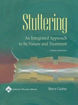 Stuttering: An Integrated Approach to Its Nature and Treatment - Guitar, Barry, PhD
