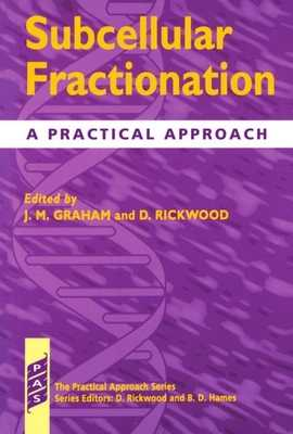 Subcellular Fractionation - Graham, John (Editor), and Rickwood, David (Editor)