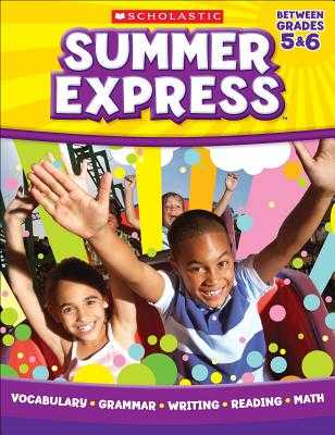 Summer Express Between Fifth and Sixth Grade - Graham, Leland, and Moore, Jennifer, and Scholastic