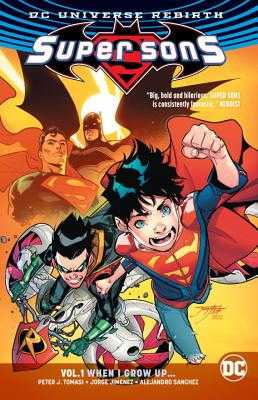Super Sons Vol. 1: When I Grow Up (Rebirth) - Tomasi, Peter J