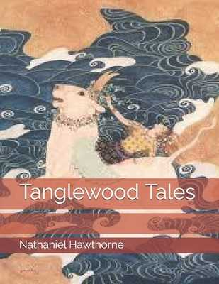 Tanglewood Tales - Hawthorne, Nathaniel