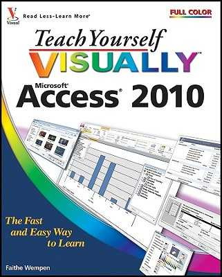 Teach Yourself Visually Access 2010 - Wempen, Faithe, M.A.