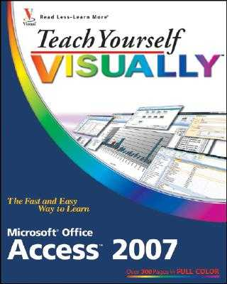 Teach Yourself Visually Microsoft Office Access 2007 - Wempen, Faithe, M.A.