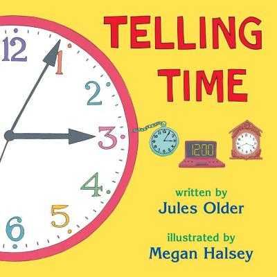Telling Time: How to Tell Time on Digital and Analog Clocks - Older, Jules