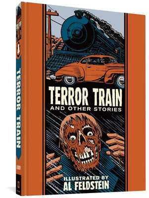 Terror Train and Other Stories - Feldstein, Al