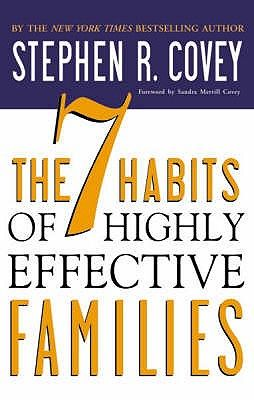 The 7 Habits of Highly Effective Families - Covey, Stephen R.