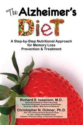 The Alzheimer's Diet - Isaacson MD, Richard S, and Ochner Phd, Christopher N