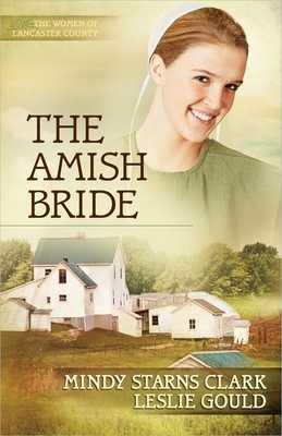 The Amish Bride - Clark, Mindy Starns, and Gould, Leslie