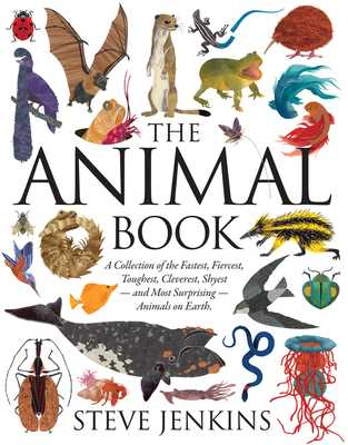 The Animal Book: A Collection of the Fastest, Fiercest, Toughest, Cleverest, Shyest--And Most Surprising--Animals on Earth - Jenkins, Steve