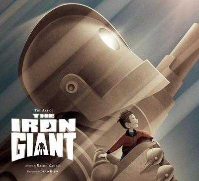 The Art of the Iron Giant - Zahed, Ramin