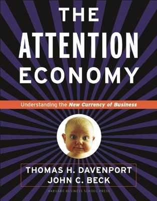 The Attention Economy - Davenport, Thomas H, and Beck, John C
