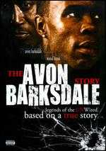 The Avon Barksdale Story: Legends of the Unwired - Bruce Brown