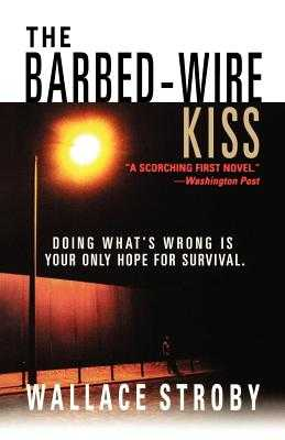 The Barbed-Wire Kiss - Stroby, Wallace (Editor)