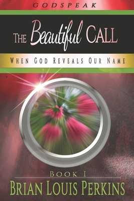 The Beautiful Call: When God Reveals Our Name - Perkins, Brian Louis