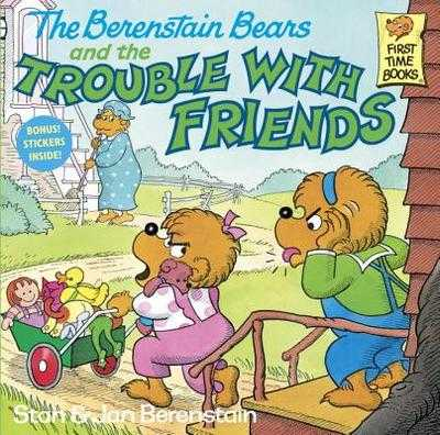 The Berenstain Bears and the Trouble with Friends - Berenstain, Stan, and Berenstain, Jan