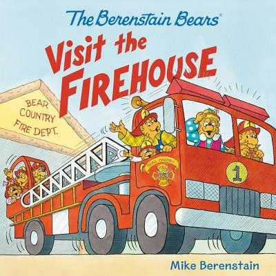 The Berenstain Bears Visit the Firehouse -