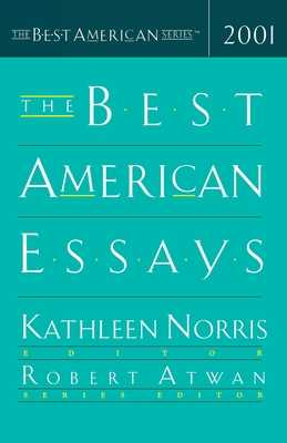 The Best American Essays - Norris, Kathleen (Consultant editor), and Atwan, Robert (Editor)