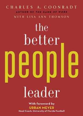 The Better People Leader - Coonradt, Charles, and Thomson, Lisa Ann, and Meyers, Urban (Foreword by)