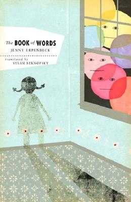The Book of Words - Erpenbeck, Jenny, and Bernofsky, Susan (Translated by)