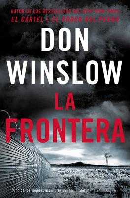 The Border / La Frontera (Spanish Edition): Una Novela - Winslow, Don