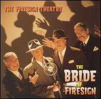 The Bride of Firesign - Firesign Theatre