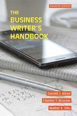 The Business Writer's Handbook - Alred, Gerald J., and Oliu, Walter E., and Brusaw, Charles T.