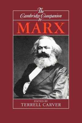 The Cambridge Companion to Marx - Carver, Terrell (Editor)