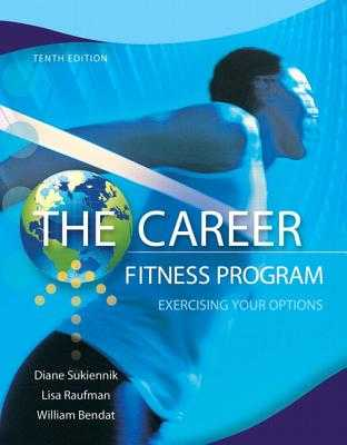 The Career Fitness Program: Exercising Your Options Plus New Mystudentsuccesslab 2012 Update -- Access Card Package - Sukiennik, Diane, and Raufman, Lisa, and Bendat, William