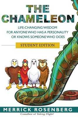 The Chameleon: Life-Changing Wisdom for Anyone Who Has a Personality or Knows Someone Who Does Student Edition - Rosenberg, Merrick