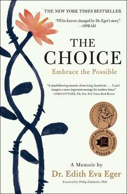 The Choice: Embrace the Possible - Eger, Edith Eva, Dr.