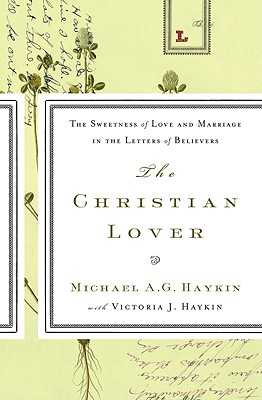 The Christian Lover - Haykin, Michael A G
