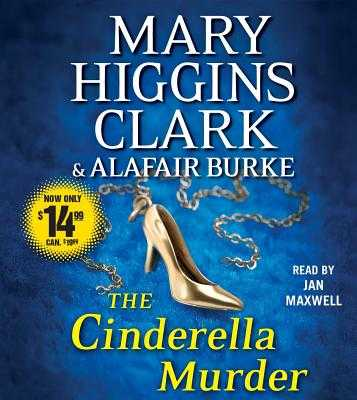 The Cinderella Murder - Clark, Mary Higgins, and Burke, Alafair, and Maxwell, Jan (Read by)