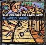The Colors of Latin Jazz: Latin Vibe!