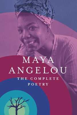 The Complete Poetry - Angelou, Maya, Dr.
