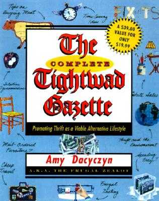 The Complete Tightwad Gazette - Dacyczyn, Amy