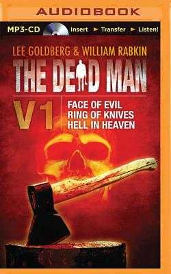 The Dead Man Vol 1: Face of Evil, Ring of Knives, Hell in Heaven - Goldberg, Lee, and Rabkin, William, and Daniels, James (Read by)