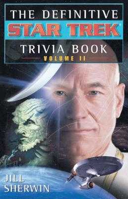The Definitive Star Trek Trivia Book: Volume II - Sherwin, Jill