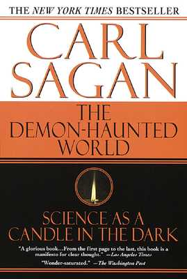The Demon-Haunted World: Science as a Candle in the Dark - Sagan, Carl, and Druyan, Ann