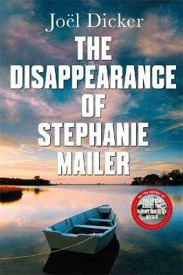 The Disappearance of Stephanie Mailer: A gripping new thriller with a killer twist - Dicker, Joel, and Curtis, Howard (Translated by)