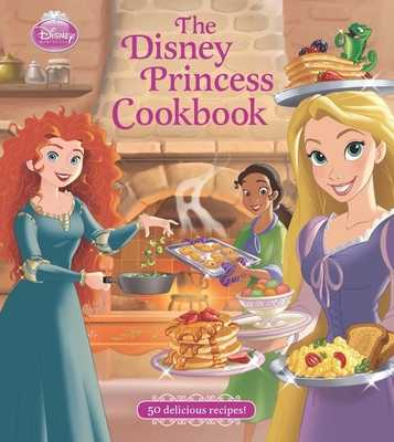 The Disney Princess Cookbook - Disney Book Group