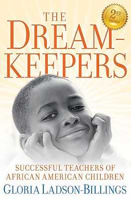 The Dreamkeepers: Successful Teachers of African American Children - Ladson-Billings, Gloria