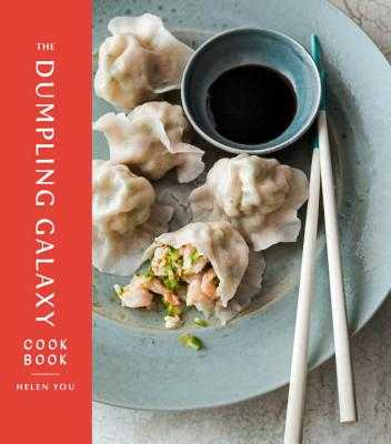 The Dumpling Galaxy Cookbook - You, Helen, and Falkowitz, Max