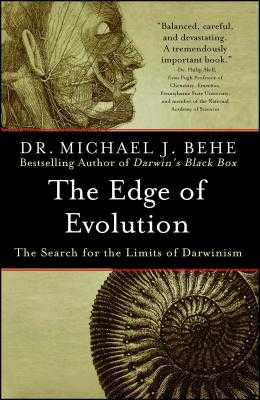 The Edge of Evolution: The Search for the Limits of Darwinism - Behe, Michael J
