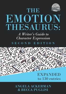 The Emotion Thesaurus: A Writer's Guide to Character Expression (Second Edition) - Ackerman, Angela, and Puglisi, Becca
